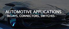 Automotive Applications- Relays, Connectors, Switches -