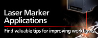 Laser Marker Applications - Find valuable tips for improving workflows.