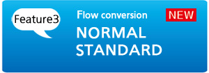 [Feature 3] Flow conversion NORMAL STANDARD