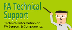 FA Technical Support - Technical Information on FA Sensors & Components.